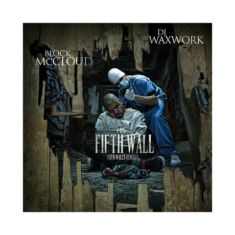 Block McCloud & DJ Waxwork - 'The Fifth Wall: Four Walls Remixes' [CD]