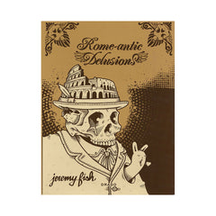 <!--020080108019620-->Jeremy Fish - 'Rome-antic Delusions' [Book]