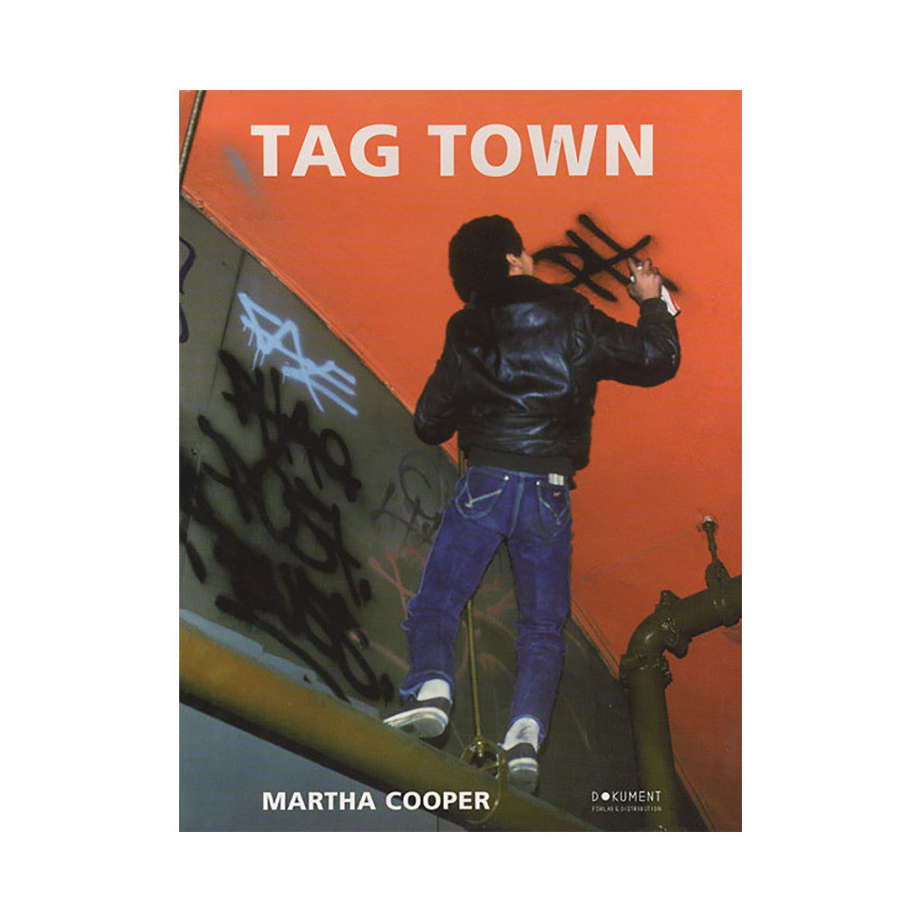 <!--020080624019596-->Martha Cooper, Tobias Barenthin Lindblad - 'Tag Town: The Evolution Of New York Graffiti Writing' [Book]