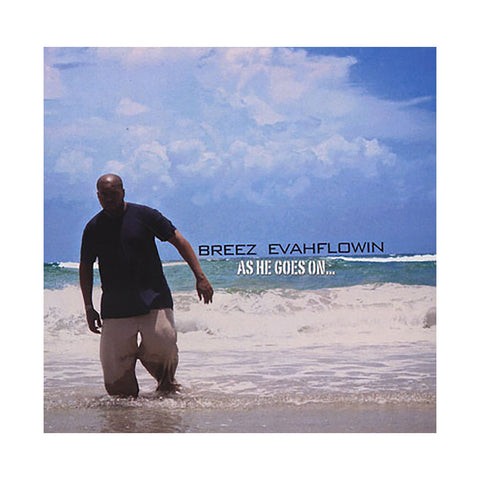 Breez Evahflowin' - 'As He Goes On...' [CD]
