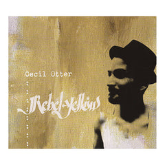 Cecil Otter - 'Rebel Yellow' [CD]