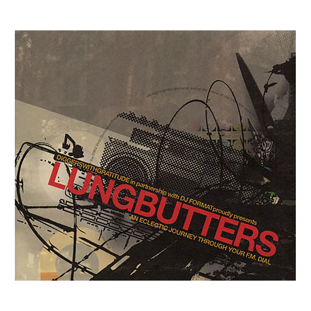 DJ Format (Diggers With Gratitude Presents) - 'Lungbutters: An Eclectic Journey Through Your FM Dial' [CD]