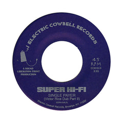 "<!--2012022121-->Super Hi-Fi - 'Single Payer/ Single Payer (Victor Rice Dub Pt. II)' [(Black) 7"" Vinyl Single]"