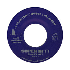 "<!--020120221040925-->Super Hi-Fi - 'Single Payer/ Single Payer (Victor Rice Dub Pt. II)' [(Black) 7"""" Vinyl Single]"