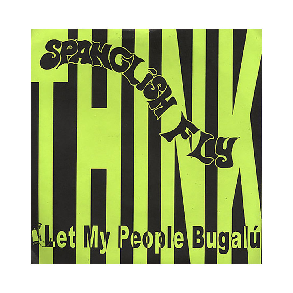 "Spanglish Fly - 'Think (Pensamiento)/ Let My People Bugalu' [(Black) 7"" Vinyl Single]"