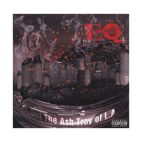 EQ - 'Out The Ashtray Of L.A.' [CD]