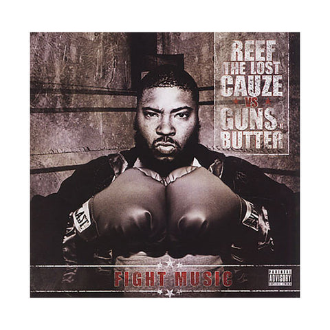 Reef The Lost Cauze vs Guns-N-Butter - 'Fight Music' [CD]