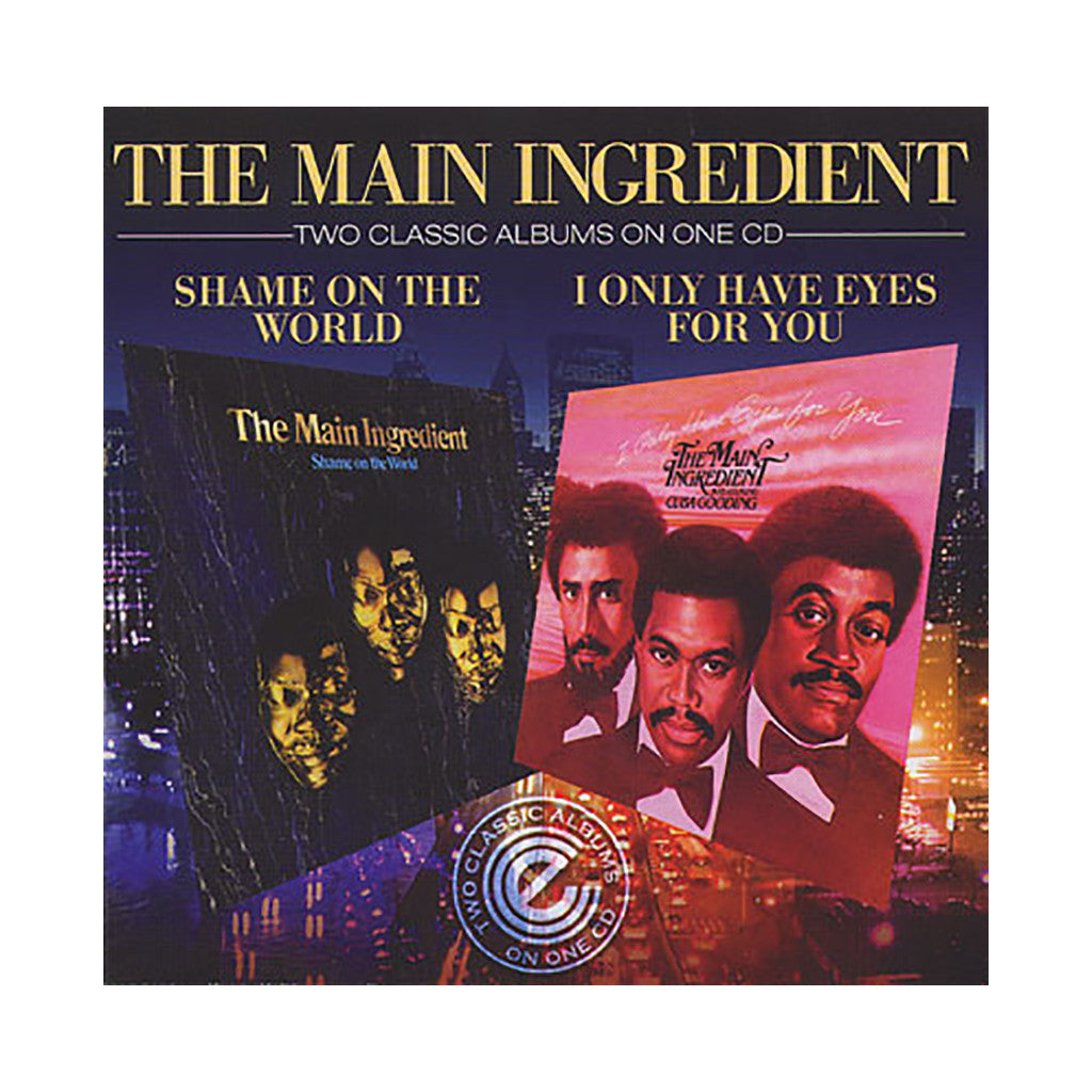 Main Ingredient - 'Shame On The World + I Only Have Eyes For You' [CD]