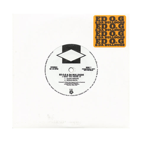 "EDO.G & Da Bulldogs - 'I Got To Have It/ Be A Father To Your Child (First Step Version)' [(Black) 7"" Vinyl Single]"