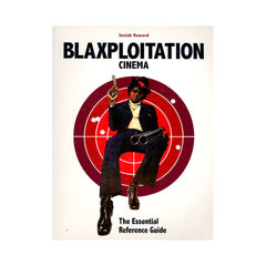 <!--020080401019675-->Josiah Howard - 'Blaxploitation Cinema: The Essential Reference Guide' [Book]
