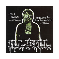 "ILL Bill - 'I'm A Goon/ Society Is Brainwashed' [(Black) 12"" Vinyl Single]"