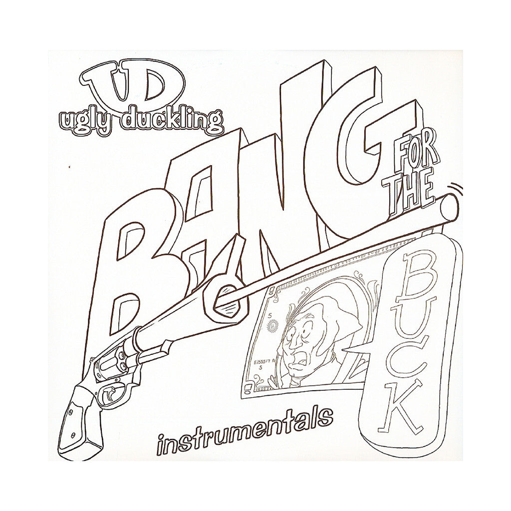 <!--020060425006940-->Ugly Duckling - 'Bang For The Buck (Instrumentals)' [(Black) Vinyl [2LP]]