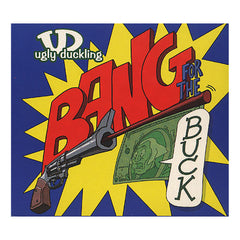 Ugly Duckling - 'Bang For The Buck' [CD]