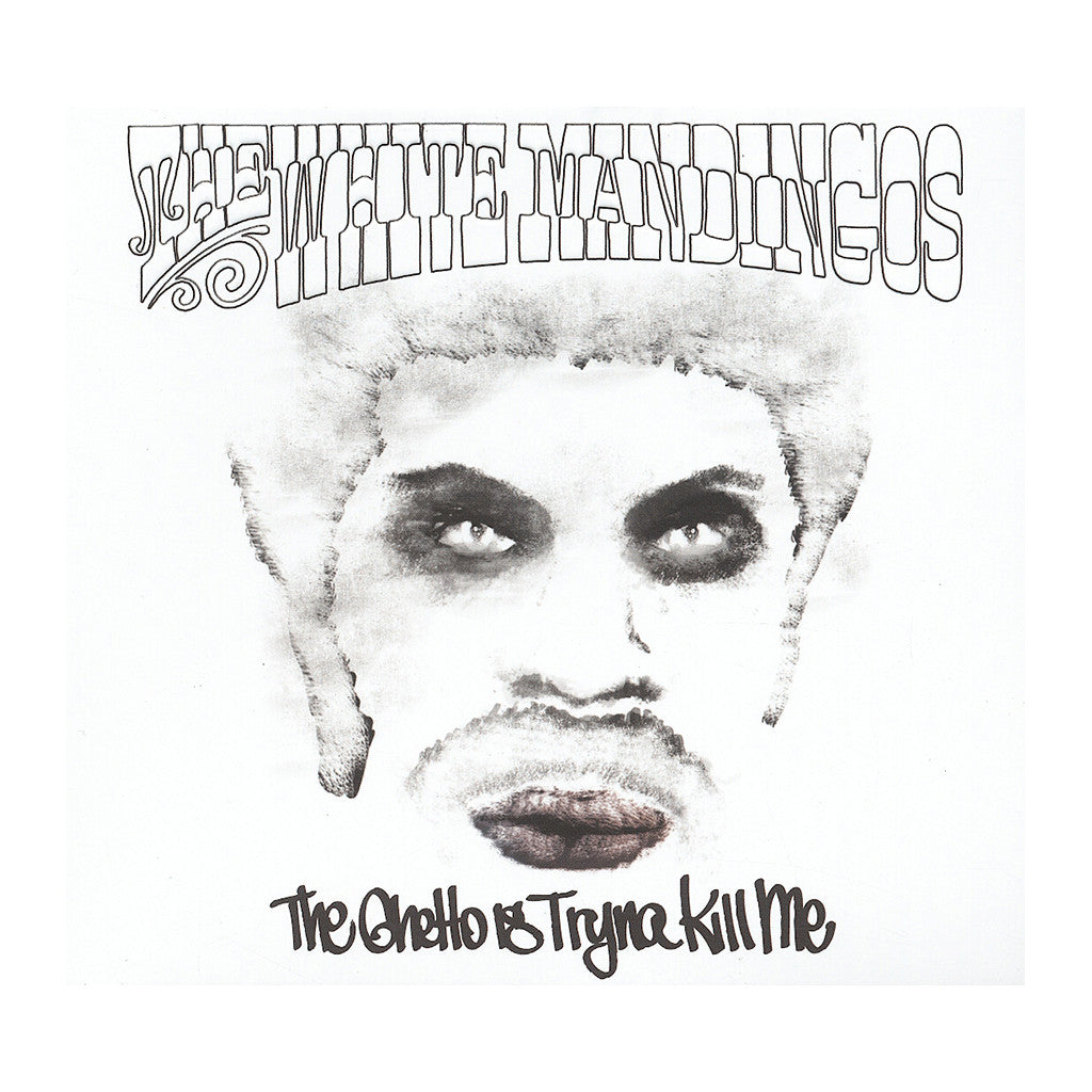 <!--120130611056035-->The White Mandingos - 'The Ghetto Is Tryna Kill Me' [CD]