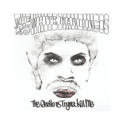 <!--120130611055575-->The White Mandingos - 'The Ghetto Is Tryna Kill Me' [(White) Vinyl [2LP]]