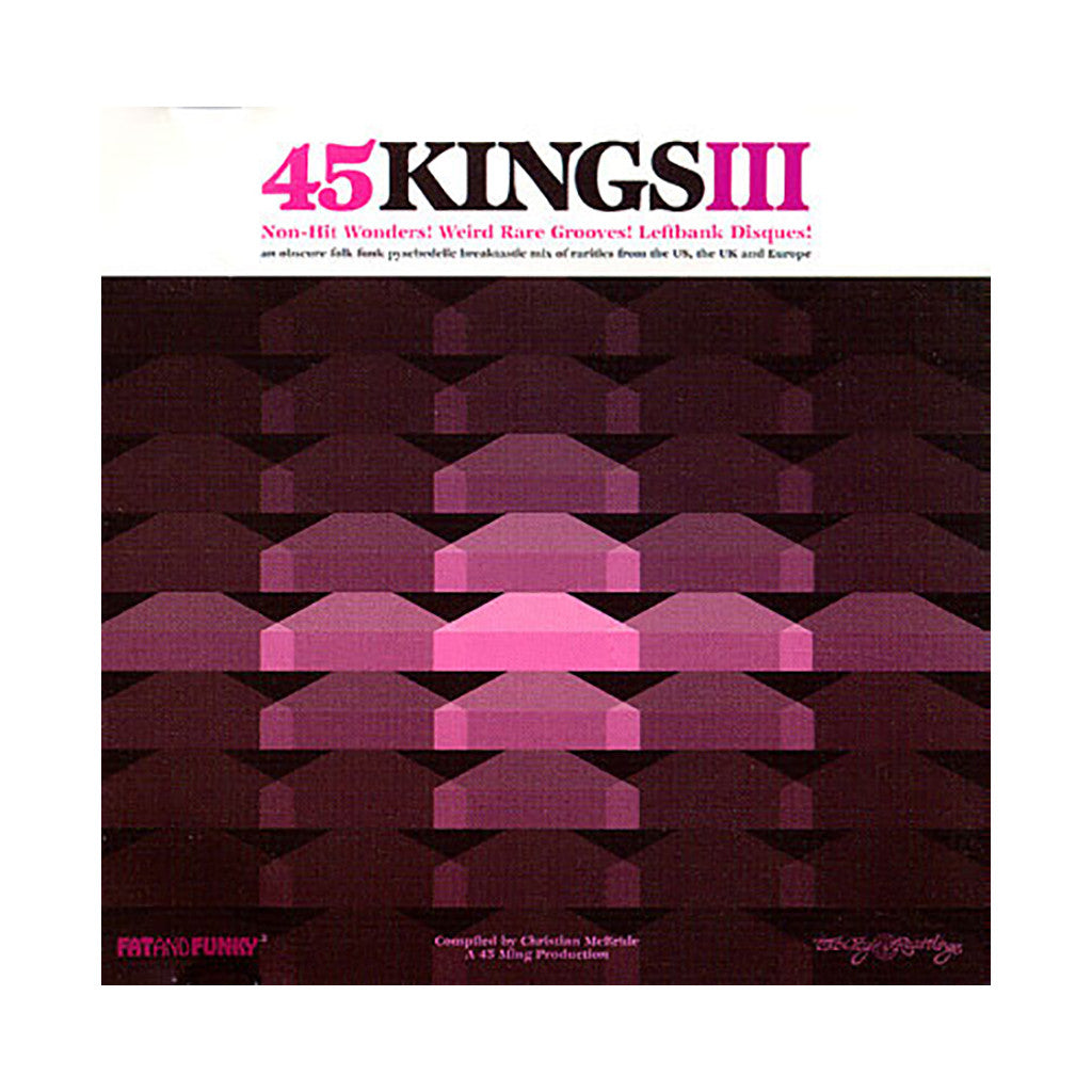 Various Artists (Compiled By: Christian McBride) - '45 Kings III: An Obscure Folk Funk Psychedelic Breaktastic Mix Of Rarities' [CD]