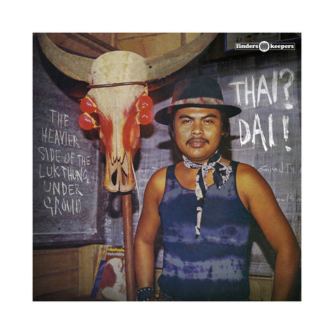 Various Artists - 'Thai? Dai! The Heavier Side Of The Luk Thung Underground' [(Black) Vinyl LP]