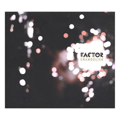 Factor - 'Chandelier' [CD]
