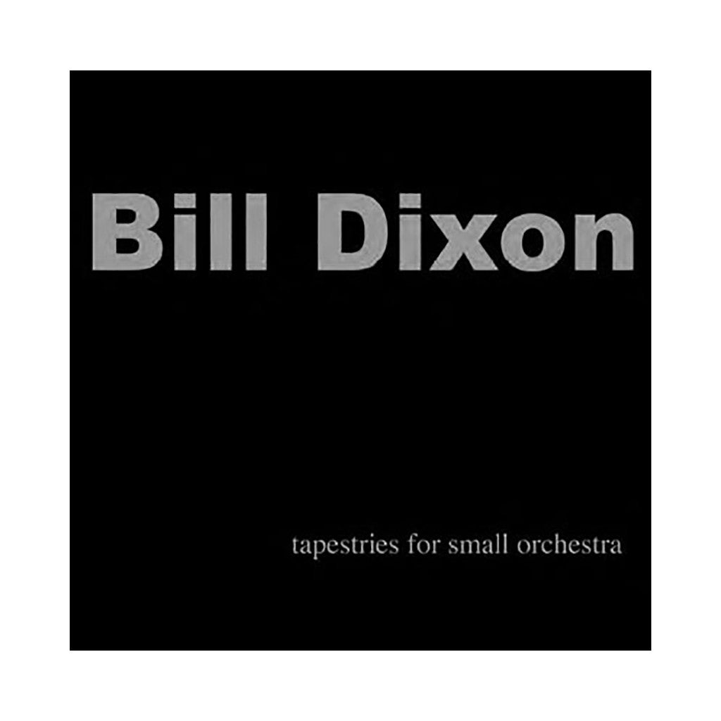 Bill Dixon - 'Tapestries For Small Orchestra' [CD [2CD]]