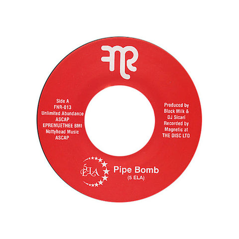 "5ELA - 'Pipe Bomb/ Riot Muzik!!! (Remix)' [(Black) 7"" Vinyl Single]"