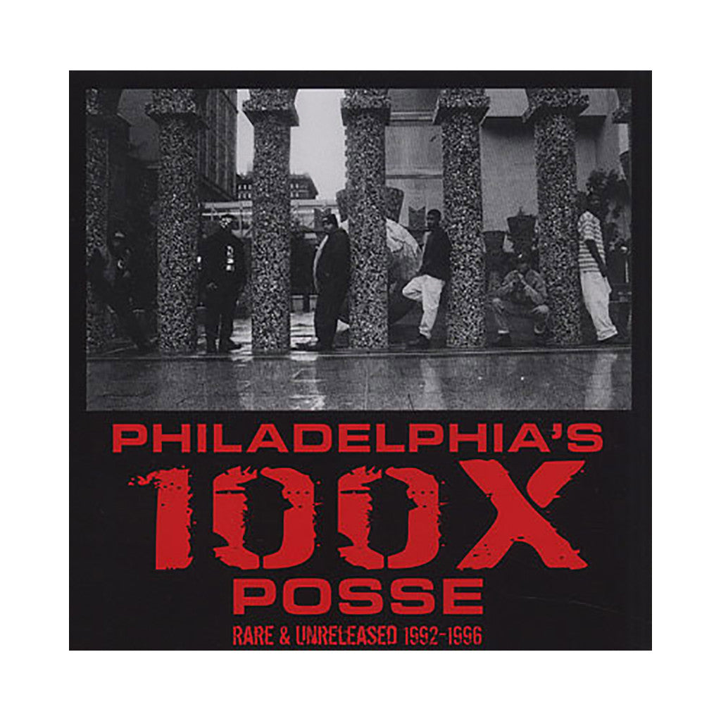 100X (aka 100X Posse) (Mixed By: DJ Nickybutters aka Bang Bang Poet 24/7) - 'Philadelphia's 100X Posse Rare & Unreleased 1992-1996' [CD]