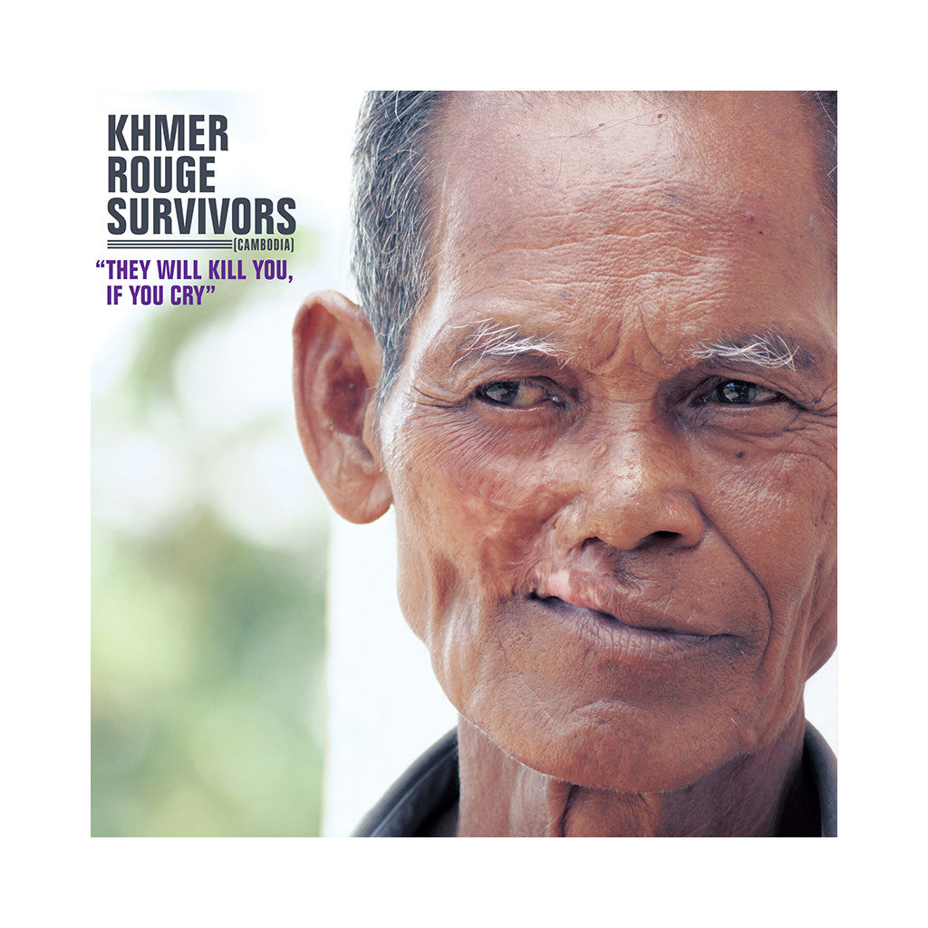 Khmer Rouge Survivors - 'They Will Kill You, If You Cry' [(Black) Vinyl LP]