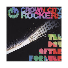Crown City Rockers - 'The Day After Forever' [CD]