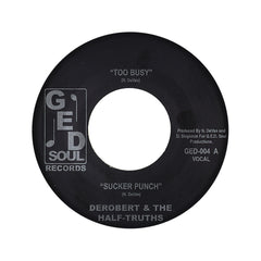 "<!--020090801003982-->DeRobert & The Half-Truths - 'Too Busy/ Sucker Punch/ Cop Cars And Taxis' [(Black) 7"" Vinyl Single]"