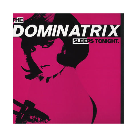 Dominatrix - 'The Dominatrix Sleeps Tonight (Black Vinyl Edition)' [(Black) Vinyl EP]