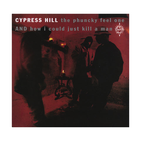 "Cypress Hill - 'The Phuncky Feel One/ How I Could Just Kill A Man' [(Black) 7"" Vinyl Single]"