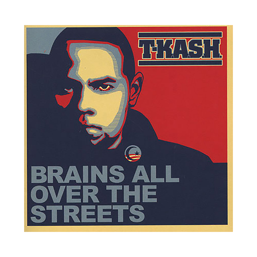 <!--2009051222-->T-K.A.S.H. - 'Brains All Over The Streets' [CD]