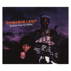 <!--120050628005316-->Zimbabwe Legit - 'Brothers From The Mother' [CD]