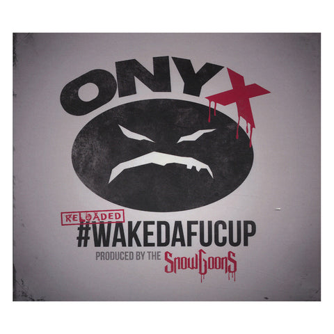 "[""Onyx & Snowgoons - '#WAKEDAFUCUP Reloaded' [CD]""]"