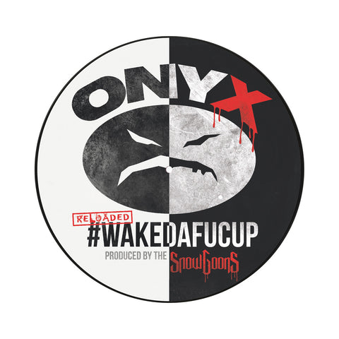 "[""Onyx & Snowgoons - '#WAKEDAFUCUP Reloaded' [(Picture Disc) Vinyl LP]""]"