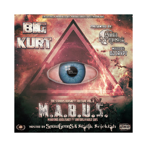 Big Kurt - 'M.A.B.U.S. - The Serious Business Mixtape Vol. 1' [CD]