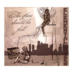 <!--020080527013915-->Elemental Zazen - 'The Glass Should Be Full' [CD]