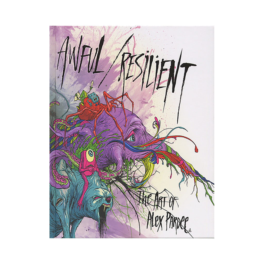<!--020110531031940-->Alex Pardee, Marcos LaFarga - 'Awful/ Resilient: The Art Of Alex Pardee' [Book]