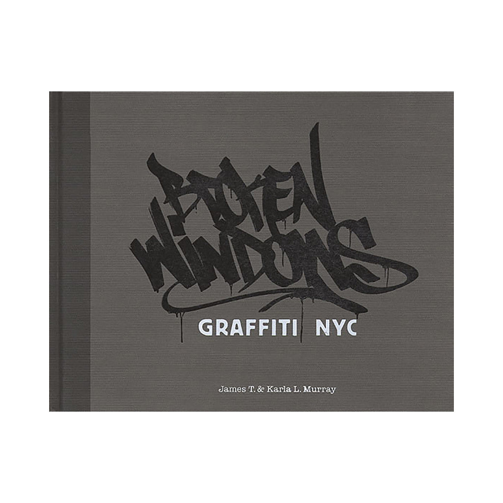 <!--020091201024960-->James T. Murray, Karla L. Murray - 'Broken Windows: Graffiti NYC (Revised Edition)' [Book]