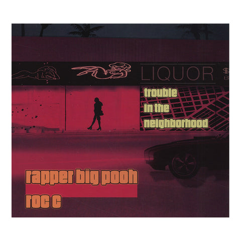 Rapper Big Pooh & Roc C - 'Trouble In The Neighborhood' [CD]