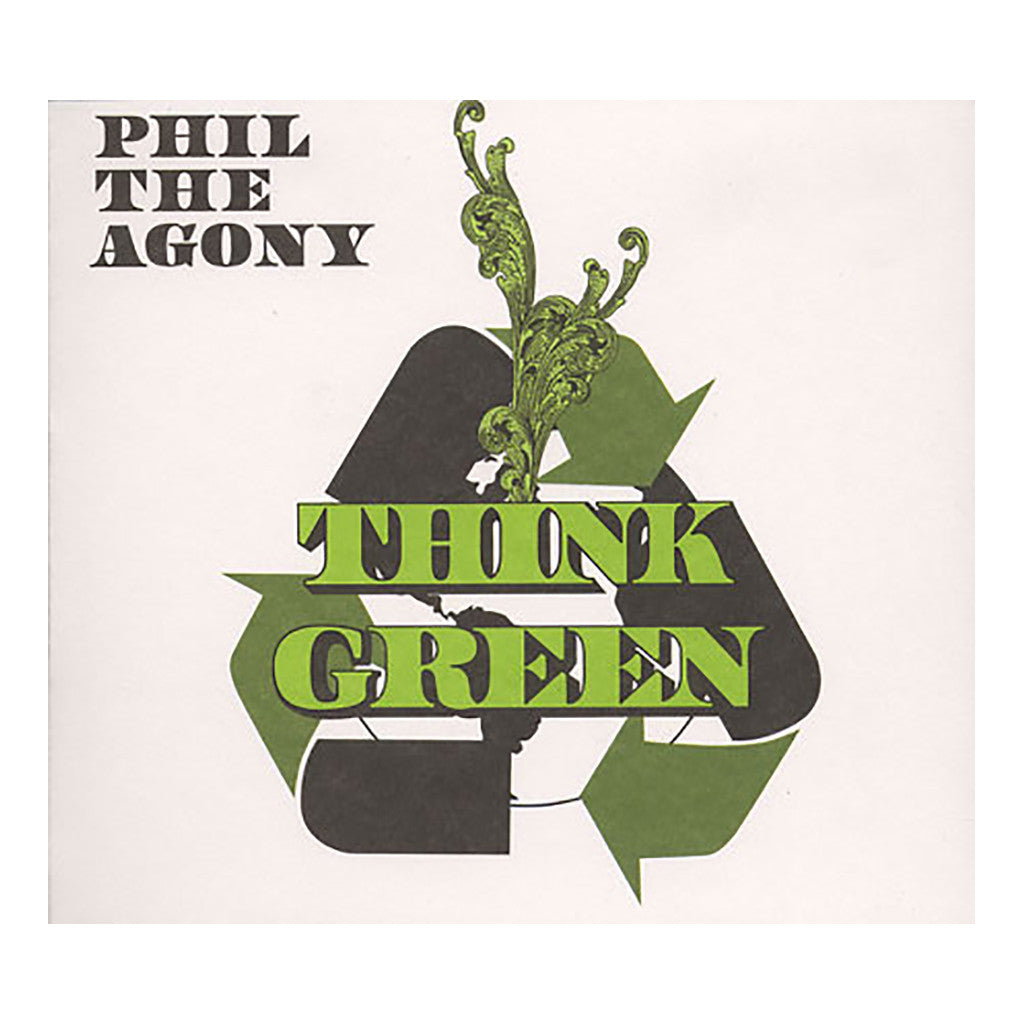 Phil The Agony - 'Think Green' [CD]