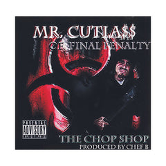 Mr. Cutlass w/ Chef B - 'The Chop Shop' [CD]