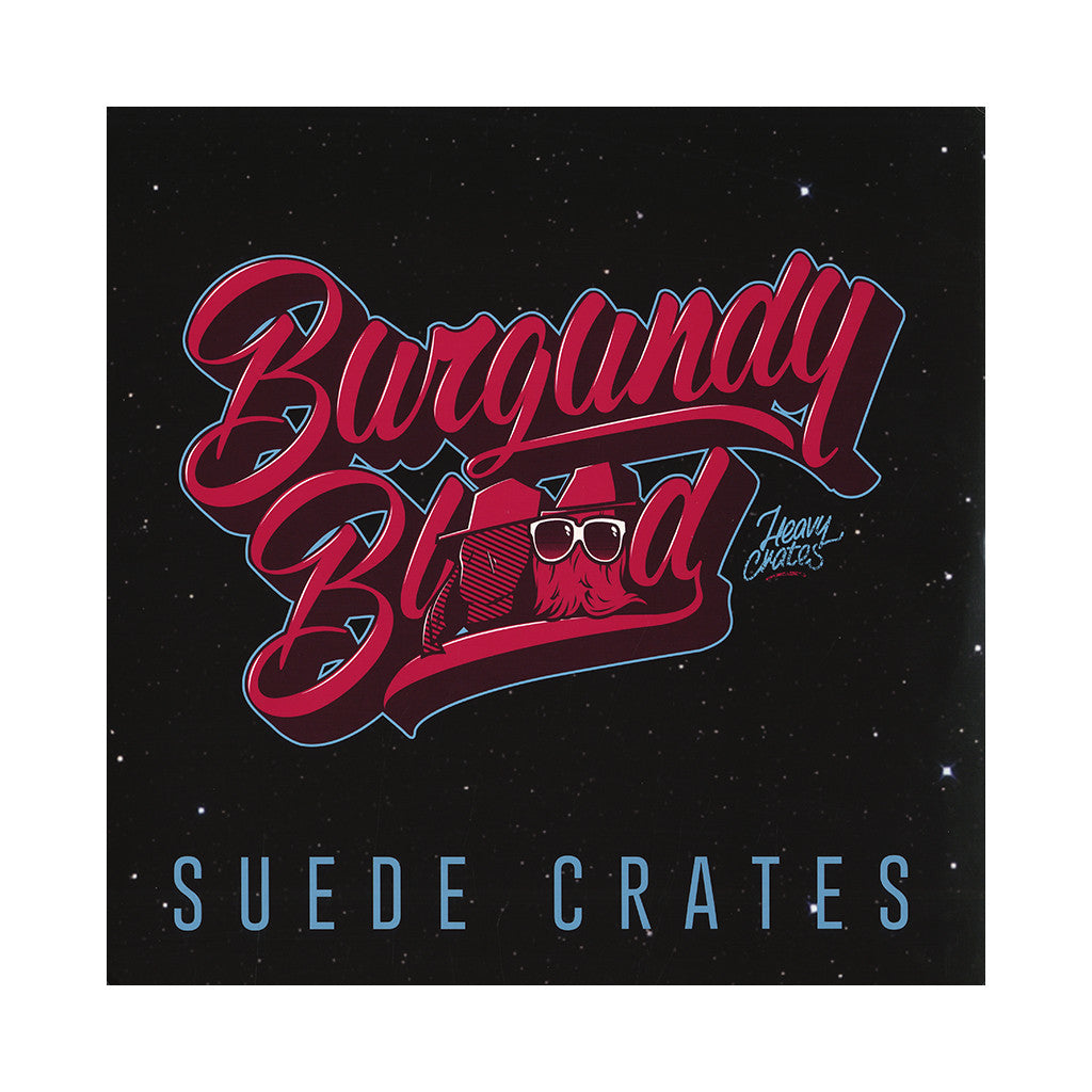 Burgundy Blood - 'Suede Crates' [(Black) Vinyl LP]