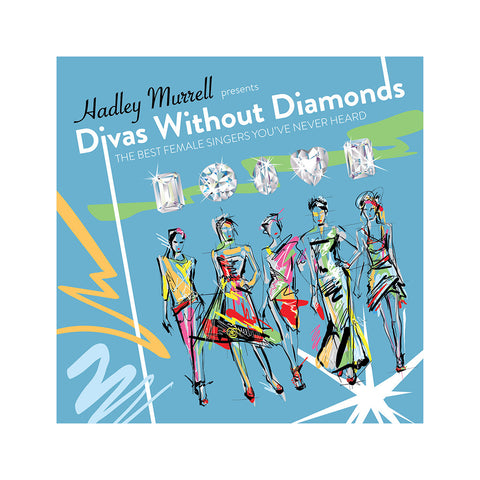 Various Artists (Hadley Murrell Presents) - 'Divas Without Diamonds: The Best Female Singers You've Never Heard' [CD]