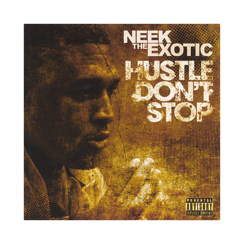 "[""Neek The Exotic - 'Hustle Don't Stop' [CD]""]"