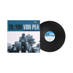 Von Pea & The Other Guys - 'To:You' [(Black) Vinyl LP]
