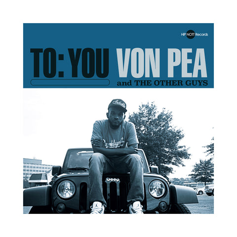 "[""Von Pea & The Other Guys - 'To:You' [(Black) Vinyl LP]""]"