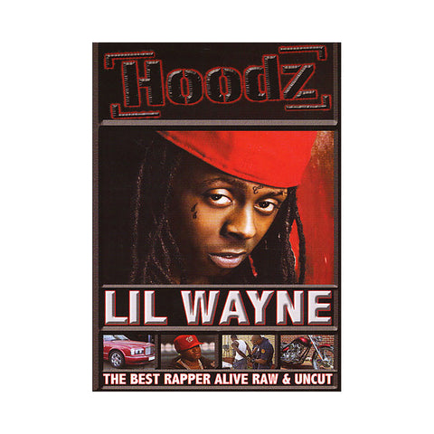 Lil Wayne (Hoodz DVD Magazine) - 'The Best Rapper Alive: Raw & Uncut' [DVD]