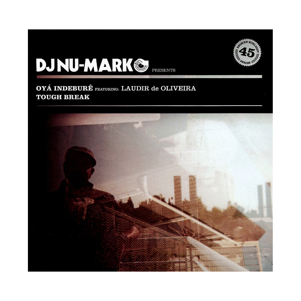 "<!--020131210060982-->DJ Nu-Mark - 'Oya Indebure/ Tough Break' [(Black) 7"" Vinyl Single]"