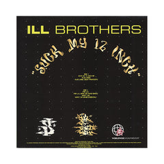 "<!--019000101003037-->Ill Brothers - 'Suck My 12 Inch/ Blue Label/ For L.A./ What I Do' [(Black) 12"""" Vinyl Single]"