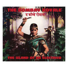 <!--2014070815-->The Bombay Royale - 'The Island of Dr. Electro' [CD]